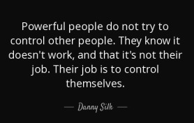 quote-powerful-people-do-not-try-to-control-other-people-they-know-it-doesn-t-work-and-that-danny-silk-123-89-98